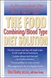 The Food Combining/Blood Type Diet Solution: A