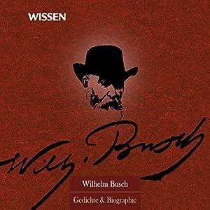 Wilhelm Busch, Biographie Hörbuch