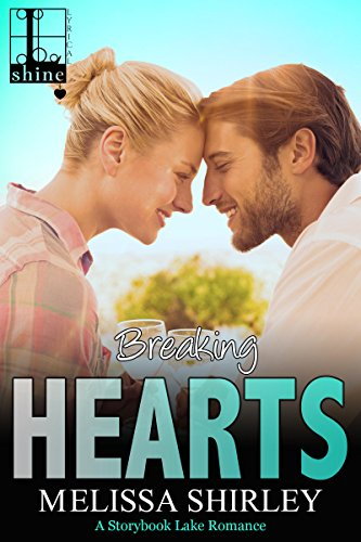 Breaking Hearts (Storybook Lake) by [Shirley, Melissa]