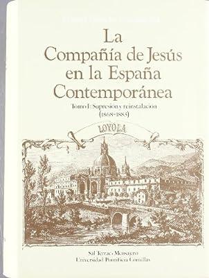 La Compañía de Jesús en la España Contemporánea: Supresión y reinstalación 1868-1883 : 2 Estudios: Amazon.es: Revuelta González, Manuel: Libros