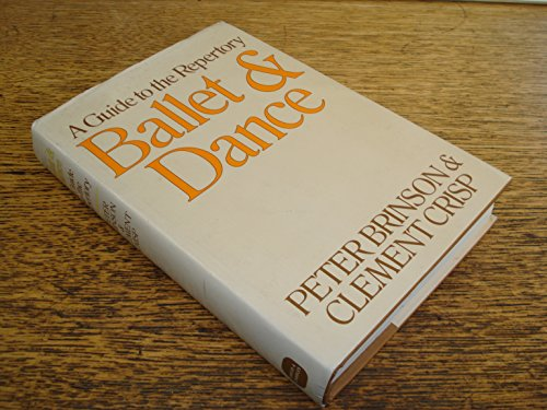 BALLET & DANCE - A Guide To The Repertory