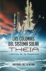 Las Colonias del Sistema Solar: Theia (Spanish Edition)