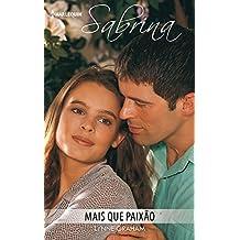Mais que paixão (Sabrina Livro 669) (Portuguese Edition)