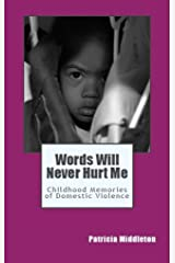 Words Will Never Hurt Me: Childhood Memories of Domestic Violence Kindle Edition