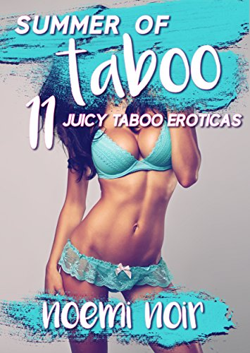 ,,BETTER,, SUMMER OF TABOO! 11 JUICY TABOO EROTICA STORIES (Older Man/Younger Woman, Group, Menage, FFM, MMF, First Times). living algunos fijacion global allows positive success Nabila