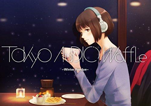(Tokyo Audio Waffle -Winter Fondue-)
