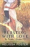 Bursting with Love (Love in Bloom: The Bradens): Savannah Braden (Volume 8)