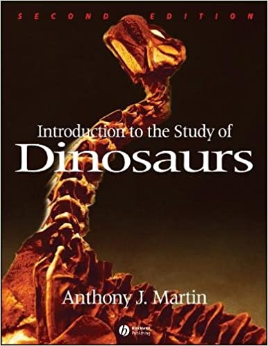 Introduction to the Study of Dinosaurs: Anthony J. Martin ...