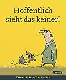 Hoffentlich sieht das keiner!: Schwarzer Humor in Bildern (Deutscher Cartoonpreis)