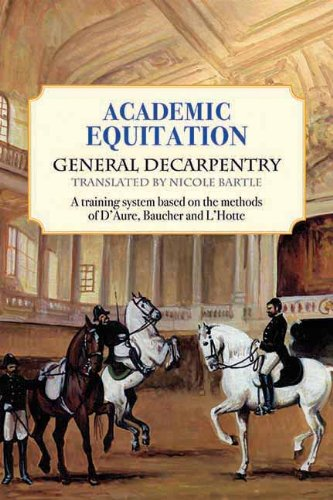 Download Academic Equitation: A Training System Based on the Methods of D'Aure, Baucher and L'Hotte pdf epub