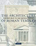 img - for The Architecture of Roman Temples: The Republic to the Middle Empire book / textbook / text book