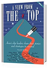 A View From the Top Volume 3 Avon's Elite Leaders Share Their Stories and Strategies to Succeed
