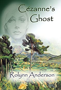Cézanne's Ghost by [Anderson, Rolynn]