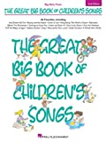 The Great Big Book Of Children's Songs: 2nd Edition (Big-Note Piano)