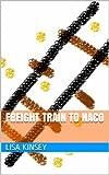 FREIGHT TRAIN TO NACO (Songs)