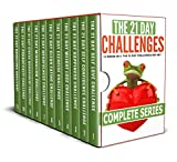 11 books in 1: The 21-Day Challenges Box Set (self love, happiness, self confidence, weight loss, exercise, clean eating, self esteem, stress management, productivity, minimalism, mindfulness)