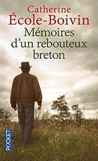 Mémoires d'un rebouteux breton, Ecole-Boivin, Catherine