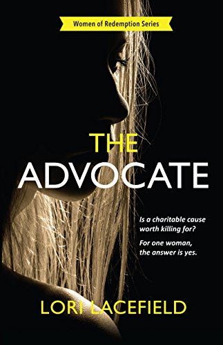 The Advocate: A Women of Redemption Suspense Thriller by [Lacefield, Lori]