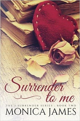 Surrender to Me (I Surrender Trilogy) (Volume 2)