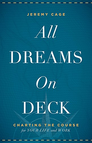 Download PDF All Dreams on Deck - Charting the Course for Your Life and Work