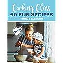 Cooking Class: 50 Fun Recipes