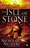 Front cover for the book Isle of Stone by Nicholas Nicastro