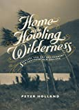 Home in the Howling Wilderness, Peter Holland, 1869407393