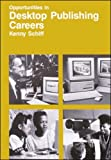 Opportunities in Desktop Publishing Careers, Kenny Schiff, 0844240656