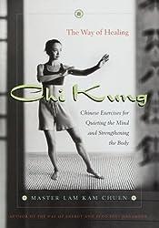 Chi Kung: The Way of Healing