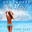 Somewhere on Maui Audiobook by Toby Neal Narrated by Sara Malia Hatfield
