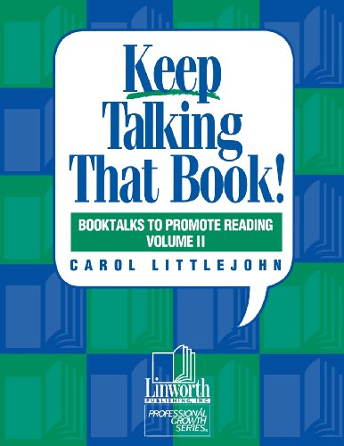 Keep Talking That Book: Booktalks To Promote Reading, Vol. 2