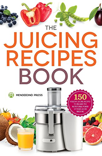 Healthy juicing. The Juicing Recipes Book: 150 Healthy Juicer Recipes to Unleash the Nutritional Power of Your Juicing Machine. #juicingrecipes