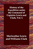 History of the Expedition under the Comm, Meriwether Lewis, 140680410X