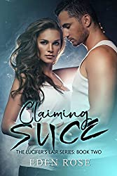 Claiming Slice: An MC Romance (Lucifer's Lair MC Book 2)