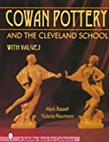 Cowan Pottery and the Cleveland School (A Schiffer Book for Collectors)