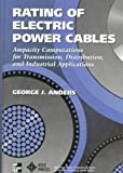 img - for Rating of Electric Power Cables: Ampacity Computations for Transmission, Distribution, and Industrial Applications book / textbook / text book