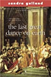 The Last Great Dance on Earth, Sandra Gulland, 0006485626
