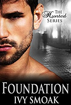 Foundation (The Hunted Series Book 5) by [Smoak, Ivy]