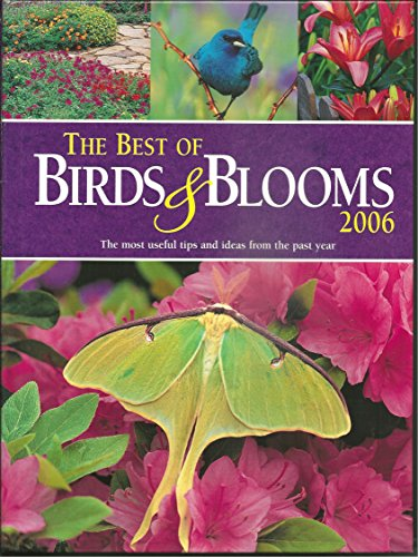 (The Best of Birds & Blooms 2006 (The most useful tips and ideas from the past)