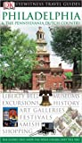 Philadelphia & The Pennsylvania Dutch Country (Eyewitness Travel Guide)