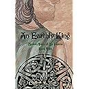 An Earthly King (Modern Tales of Na Fianna) (Volume 2)