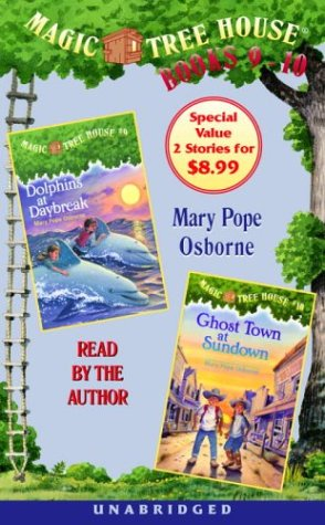 Magic Tree House: Books 9 & 10: Dolphins at Daybreak, Ghost Town at Sundown (Osborne, Mary Pope. Magic Tree House Series.) - Book  of the Magic Tree House