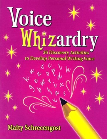Voice Whizardry: 36 Discovery Activities to Develop Personal Writing Voice (Maupin House)