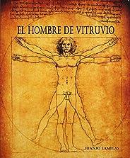 EL HOMBRE DE VITRUVIO (TRILOGÍA DE LA ANTIGÜEDAD nº 2) (Spanish Edition)