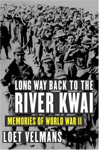 Download Long Way Back to the River Kwai: Memories of World War II PDF