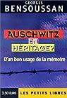 Auschwitz en héritage ? D'un bon usage de la mémoire par Bensoussan