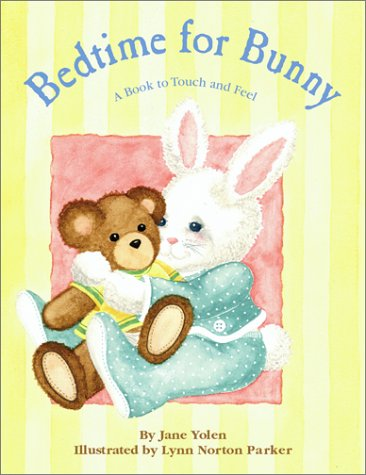 Bedtime for Bunny: A Book to Touch and (Bedtime Bunnies)
