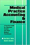 Medical Practice Accounting and Finance a Practical Guide for Physicians Dentists and Other Medical