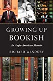 img - for Growing Up Bookish: An Anglo-American Memoir. book / textbook / text book