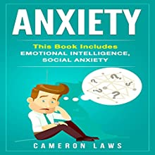 Anxiety: 2 Manuscripts: Emotional Intelligence & Social Anxiety Audiobook by Cameron Laws Narrated by Chris Chappell